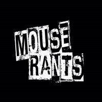 Mouse Rants Podcast