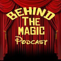 Behind the Magic Podcast