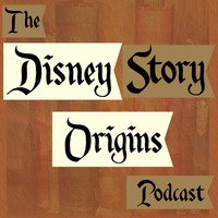 Disney Story Origins Podcast