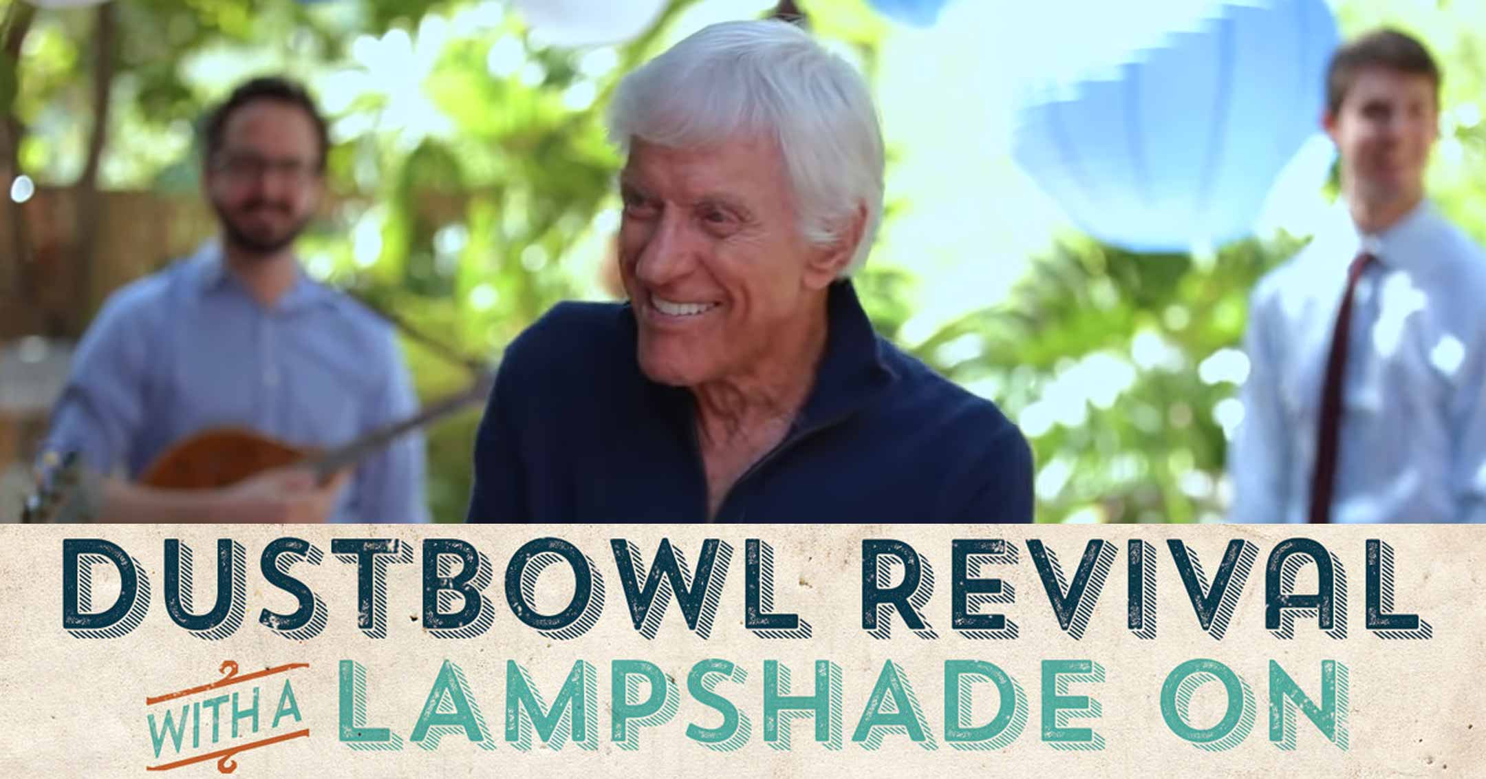 """""""Never Had To Go"""" by The Dustbowl Revival – featuring Dick Van Dyke"""