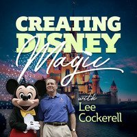 Creating Disney Magic with Lee Cockerell